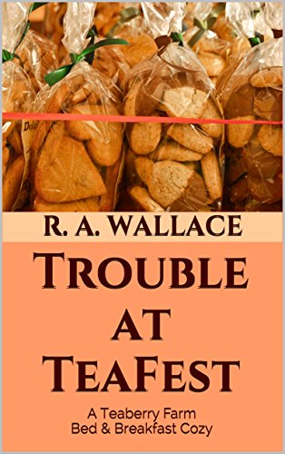 Trouble at TeaFest (A Teaberry Farm Bed & Breakfast Cozy Book 2)