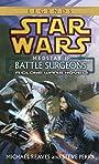 Battle Surgeons: Star Wars Legends (Medstar, Book I) (Star Wars - Legends 1)