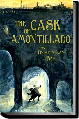 the cask of amontillado annotated kindle edition by edgar allan