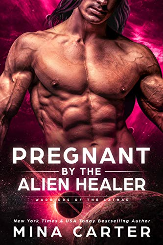 Pregnant by the Alien Healer (Warriors of the Lathar Book - Station Call Sub