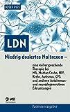 LDN: Niedrig dosiertes Naltrexon - eine vielversprechende Therapie bei MS, Morbus Crohn, HIV, Krebs, Autismus, CFS und anderen Autoimmun- und neurodegenerativen Erkrankungen