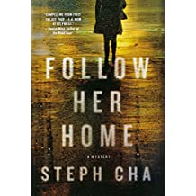 Follow Her Home (Juniper Song Mysteries) by Steph Cha (2013-04-16)