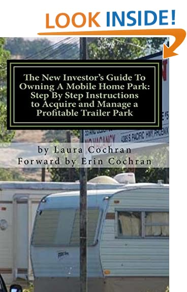 The New Investors Guide To Owning A Mobile Home Park Why Ownership Is Best Investment In This Economy And Step By Instructions