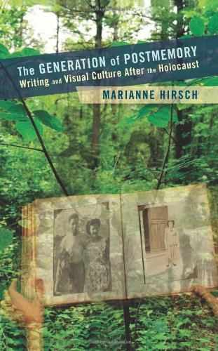 The Generation of Postmemory: Writing and Visual Culture After the Holocaust (Gender and Culture Series) pdf epub