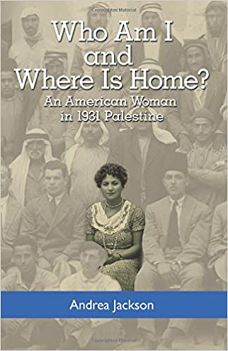Who Am I and Where Is Home?: An American Woman in 1931 Palestine