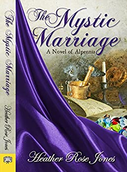 The Mystic Marriage by [Jones, Heather Rose]