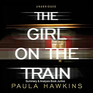Summary & Analysis - 'The Girl on the Train' by Paula Hawkins Audiobook