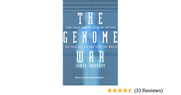 Amazon The Genome War How Craig Venter Tried To Capture The