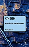 Atheism: A Guide for the Perplexed (Guides for the Perplexed)