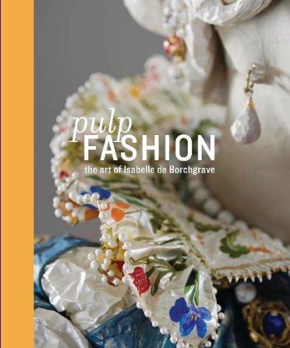 Pulp Fashion: The Art of Isabelle De Borchgrave by Jill D'Allesandro (2011-02-20)