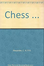 Chess ... by C. H. O'D. Alexander