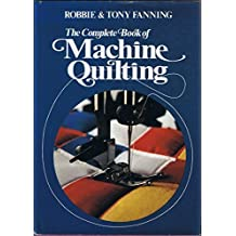 The complete book of machine quilting by Robbie Fanning (1980-05-03)