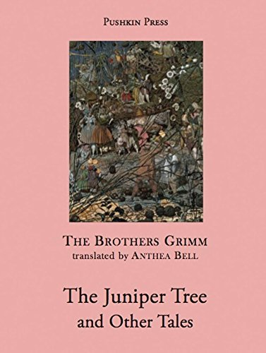 The Juniper Tree and Other Tales (Pushkin Collection) (The Juniper Tree And Other Tales From Grimm)