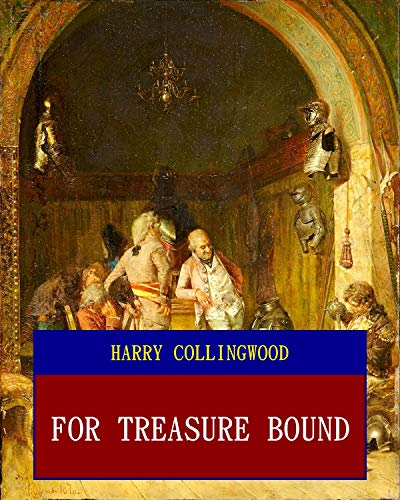 For Treasure Bound (Unabridged) (ANNOTATED) (Great Classic Work Selected)