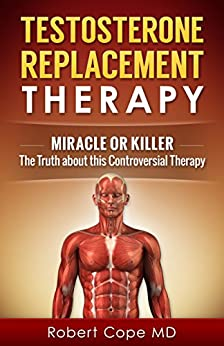 Testosterone Replacement Therapy Miracle Controversial ebook product image
