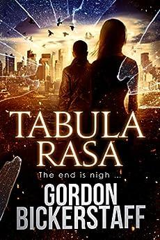 Tabula Rasa: The end is nigh ... (A Lambeth Group Thriller) by [Bickerstaff, Gordon]