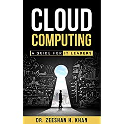 Cloud Computing: A Guide for IT Leaders (English Edition)