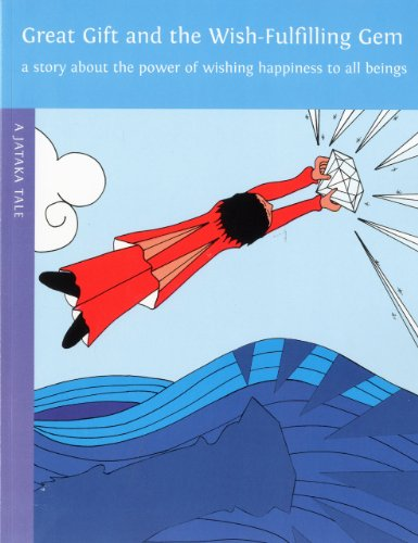 Great Gift and the Wish-Fulfilling Gem: A Story About the Wish to Help Others