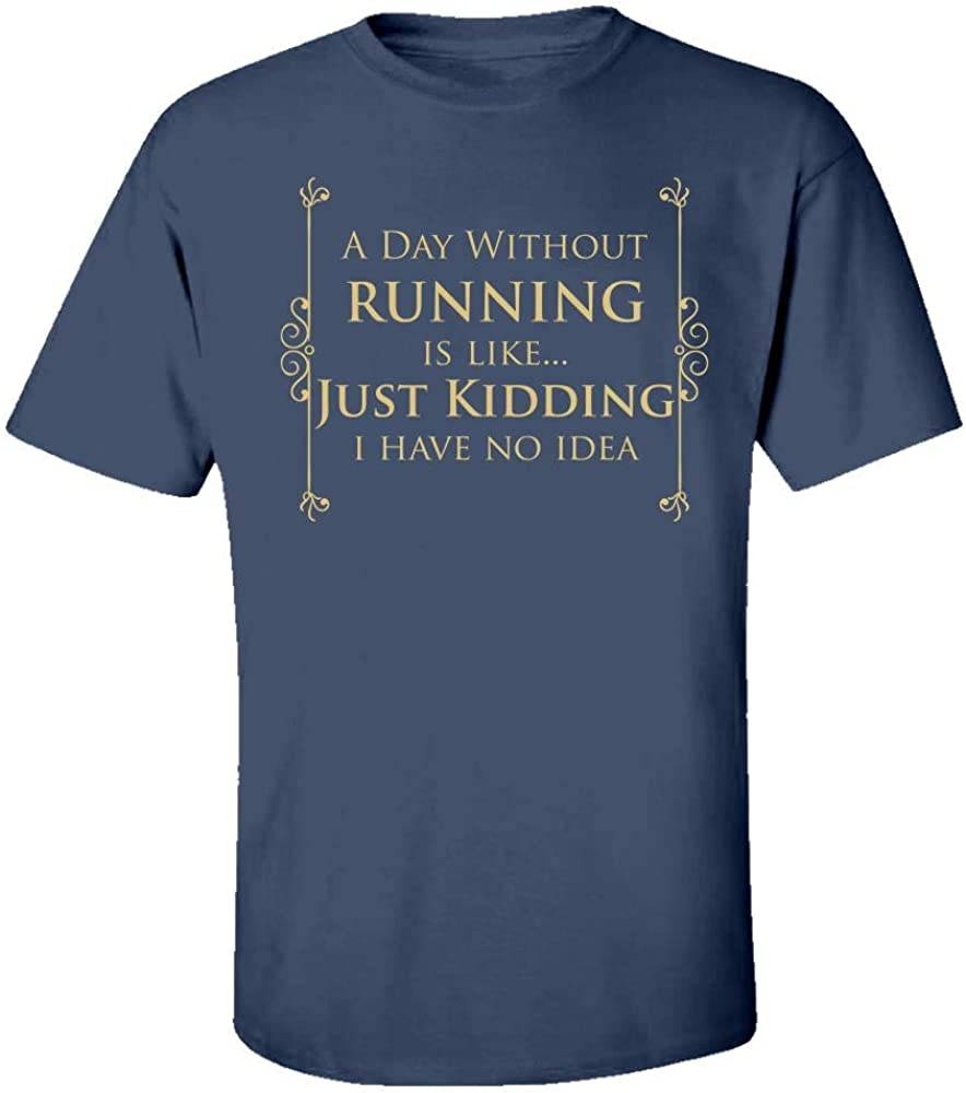 Kids T-Shirt A Day Without Running is Like Just Kidding Cool Creative Design