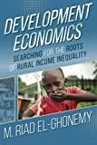 img - for Development Economics: Searching for the Roots of Rural Income Inequality book / textbook / text book