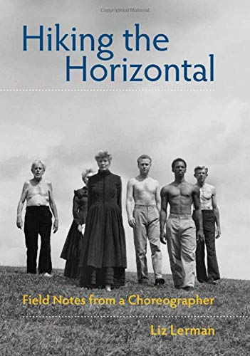 Hiking the Horizontal: Field Notes from a Choreographer