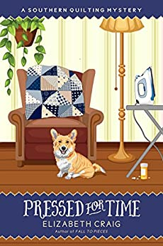 Pressed for Time (A Southern Quilting Mystery Book 8) by [Craig, Elizabeth]