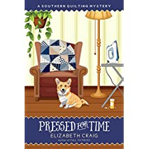 Pressed for Time (A Southern Quilting Mystery Book 8)