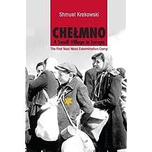 Chelmno: A Small Village in Europe