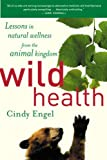 Wild Health, Cindy Engel, 0618340688