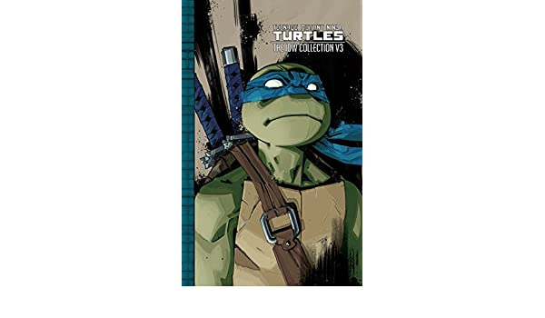 Teenage Mutant Ninja Turtles: The IDW Collection Vol. 3 ...