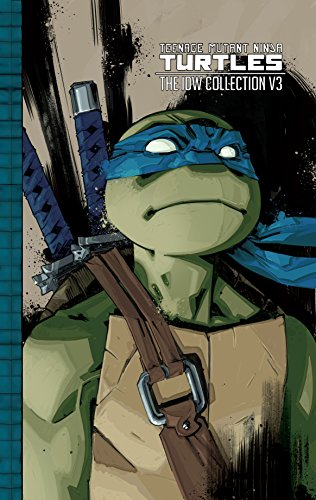 Teenage Mutant Ninja Turtles: The IDW Collection Vol. 3 (Teenage Mutant Ninja Turtles Black And White Comic)