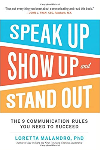 and Stand Out Show Up The 9 Communication Rules You Need to Succeed Speak Up