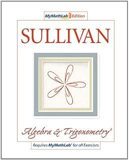 Algebra and trigonometry michael sullivan 9780132329033 amazon algebra trigonometry the mymathlab edition 8th edition fandeluxe Images