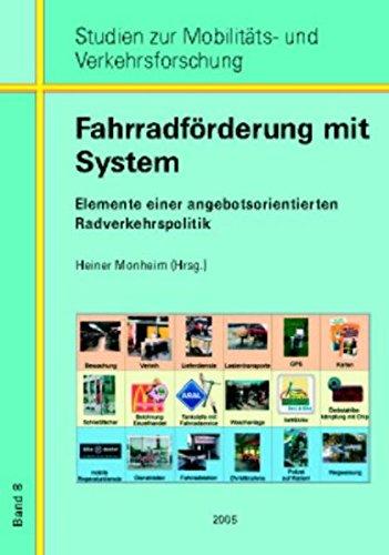 Fahrradförderung mit System: Elemente einer angebotsorienterten Radverkehrspolitik (Studien zur Mobilitäts- und Verkehrsforschung)