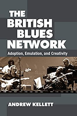 The British Blues Network: Adoption, Emulation, and Creativity