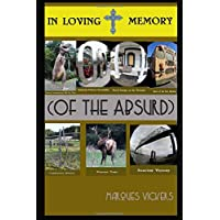 In Loving Memory (Of The Absurd): The Surrealistic Photographic Images of Marques...