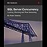 SQL Server Concurrency: Locking, Blocking, and Row Versioning