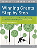 Winning Grants Step by Step: The Complete Workbook for Planning, Developing and Writing Successful Proposals by Tori O'Neal-McElrath (2013-08-26)