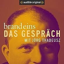 brand eins - Das Gespräch (Original Podcast) Radio/TV von  brand eins - Das Gespräch Gesprochen von: Jörg Thadeusz