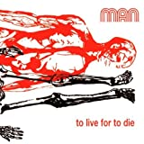 To Live for to Die by Man (1999-03-01)