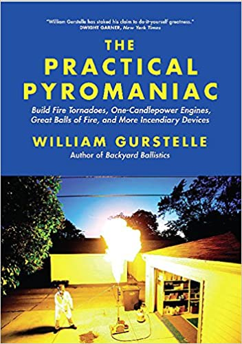 Practical Pyromaniac Build Fire Tornadoes One Candlepower Engines