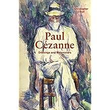 Paul Cézanne: Drawings and Watercolors