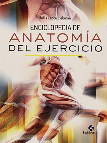 Enciclopedia de Anatomía del Ejercicio (Medicina) por Hollis Lance Liebman,Juan Carlos Ruiz Franco