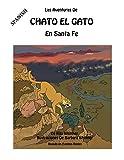 img - for LAS AVENTURAS DE CHATO EL GATO EN SANTA FE (Spanish Edition) book / textbook / text book