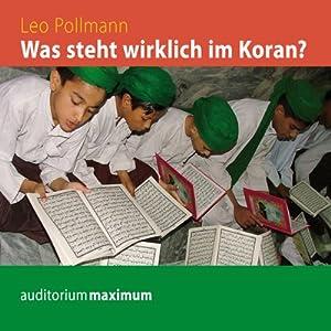 Was steht wirklich im Koran? Hörbuch