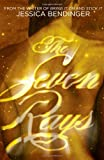The Seven Rays, Jessica Bendinger, 1416938397