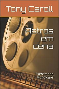 Descargar Torrent La Libreria Astros Em Cena: Exercitando Monólogos De PDF