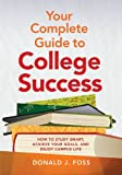 Your Complete Guide to College Success, Donald J. Foss, 1433812967
