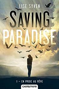 Saving Paradise, tome 1 : En proie au rêve par Lise Syven