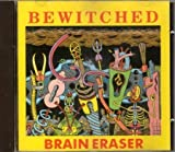 Brain eraser (1990) by Bewitched